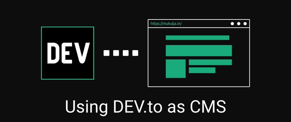Cover image for Using Dev.to as CMS for Gatsby(or any) Portfolio