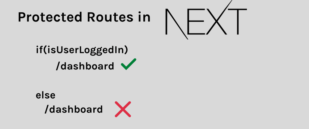 Cover image for Implement Protected Routes in NextJS