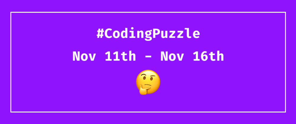 Cover image for Daily Coding Puzzles - Nov 11th - Nov 16th