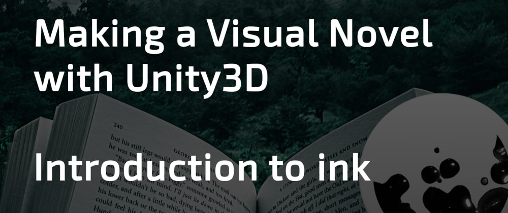 Cover image for Making a Visual Novel with Unity (1/5) - Introduction to Ink