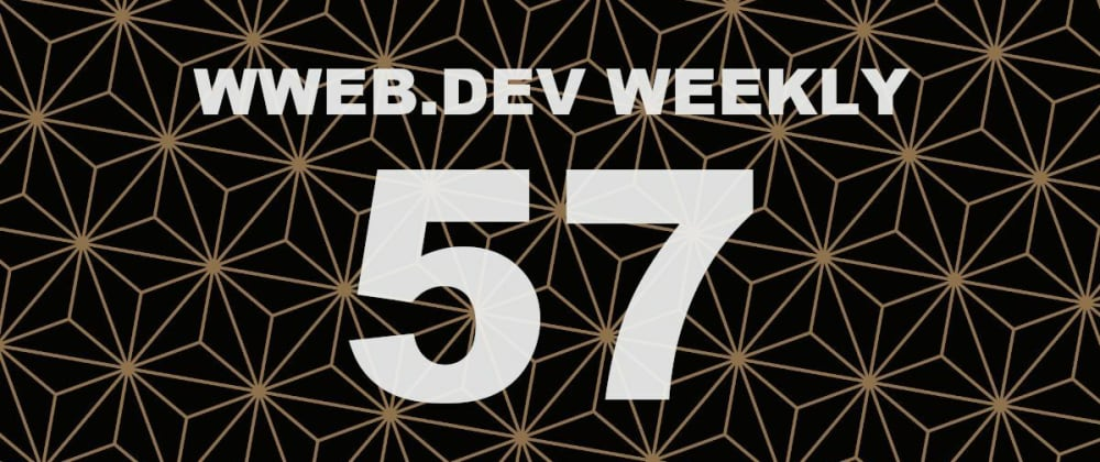 Cover image for Weekly web development update #57