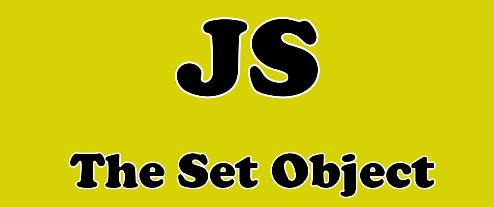Cover image for JS Set Object (2 handy usages)
