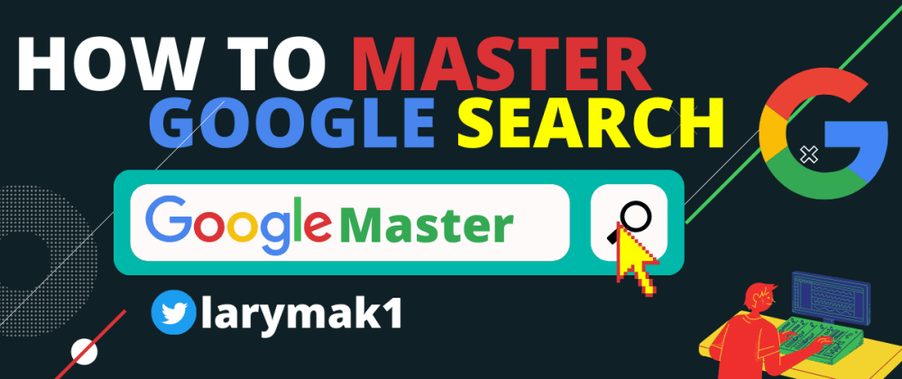 Cover image for How To Master Google Search - Trick to use on Google