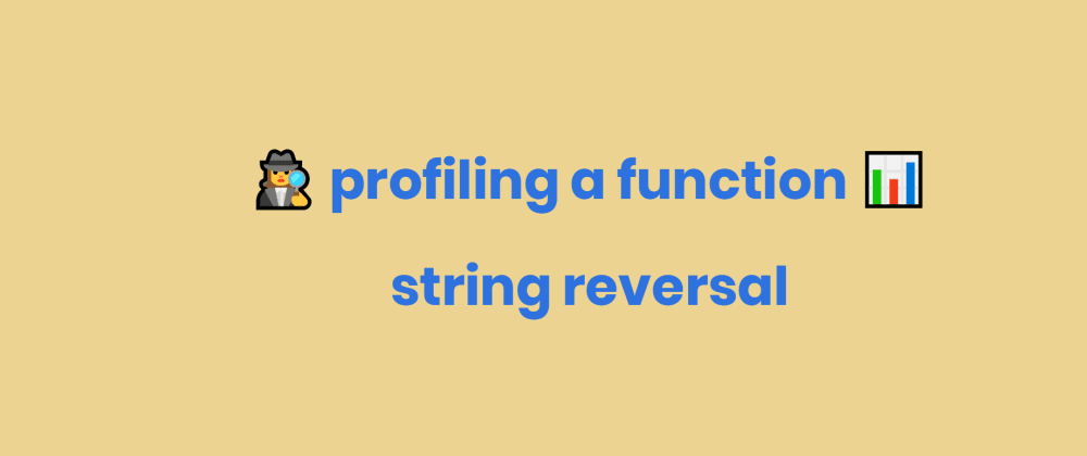 Cover image for Introduction to function profiling (string reversal)