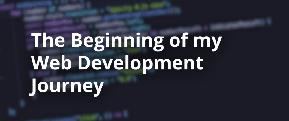 Cover image for The beginning of my Web Development journey + my #Javascriptmas solutions