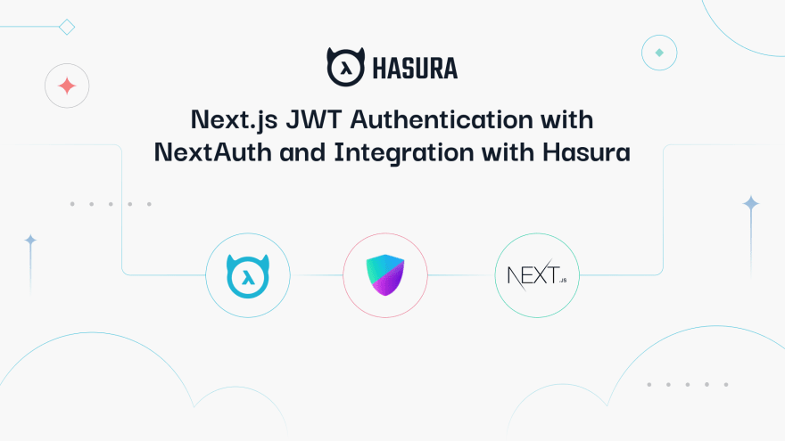 Next.js JWT Authentication with NextAuth and Integration with Hasura