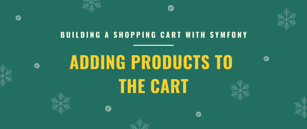 Cover image for Adding Products to the Cart | Building a Shopping Cart with Symfony