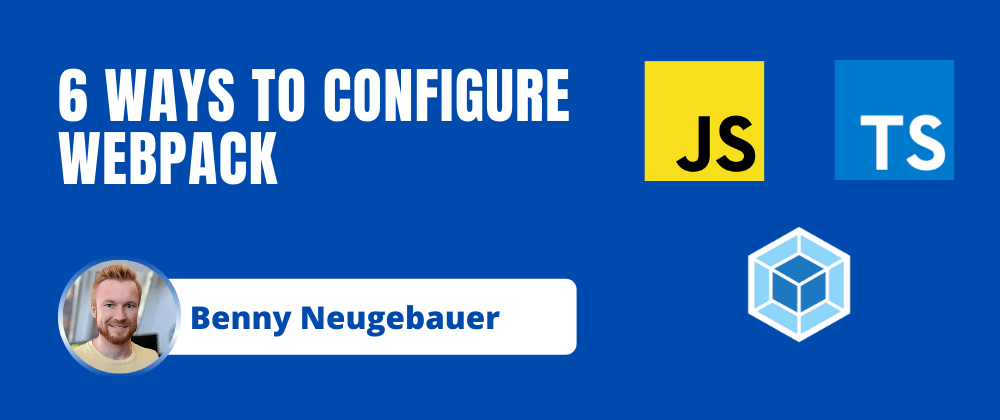 Cover image for 6 ways to configure Webpack