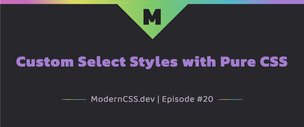 Cover image for Custom Select Styles with Pure CSS