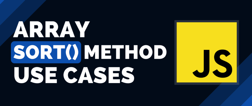 Cover image for Top 7 JavaScript Array sort() Method Use Cases