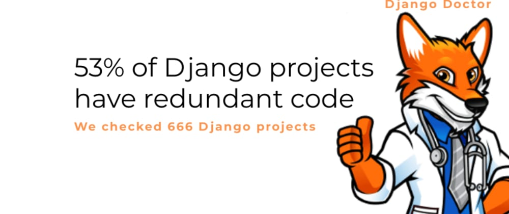 Cover image for 53% of Django projects have redundant code