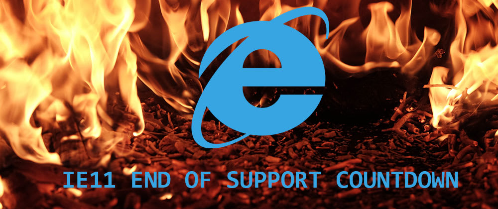 Cover image for I created an IE11 end of support countdown