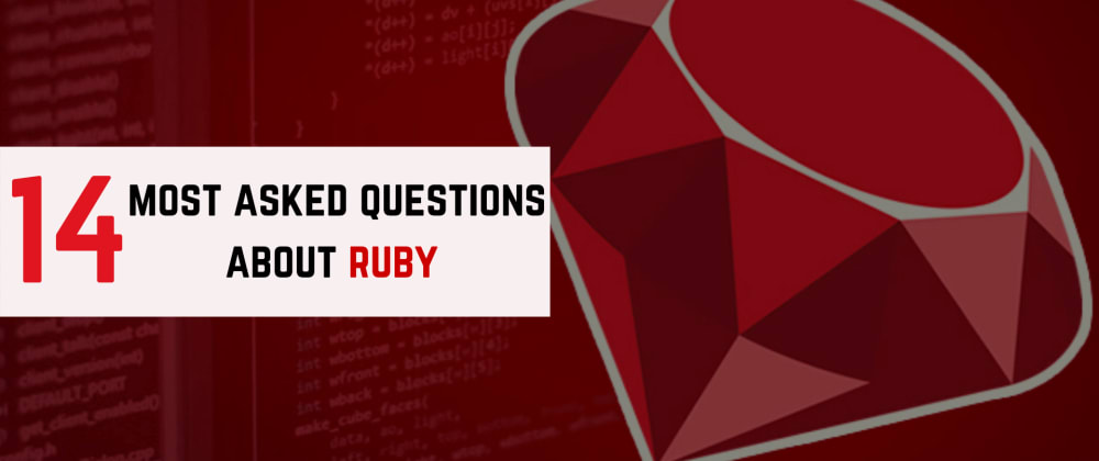 Cover image for 14 Most Asked Questions About Ruby