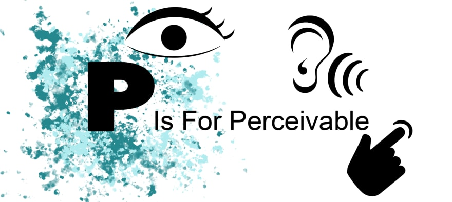 P is for Perceivable
