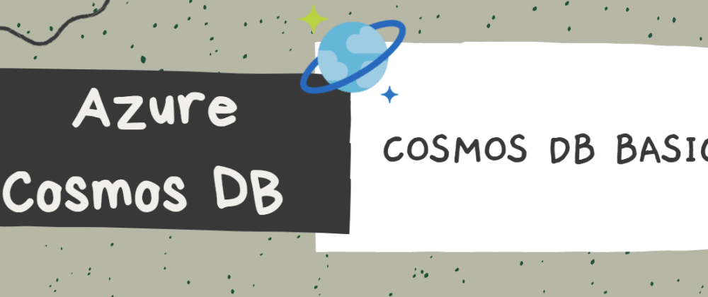Cover image for Azure Cosmos DB Basics