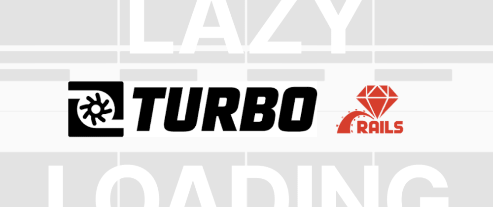 Cover image for Lazy Loading With Turbo [Rails]