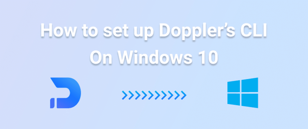 Cover image for How to set up Doppler's CLI on Windows 10