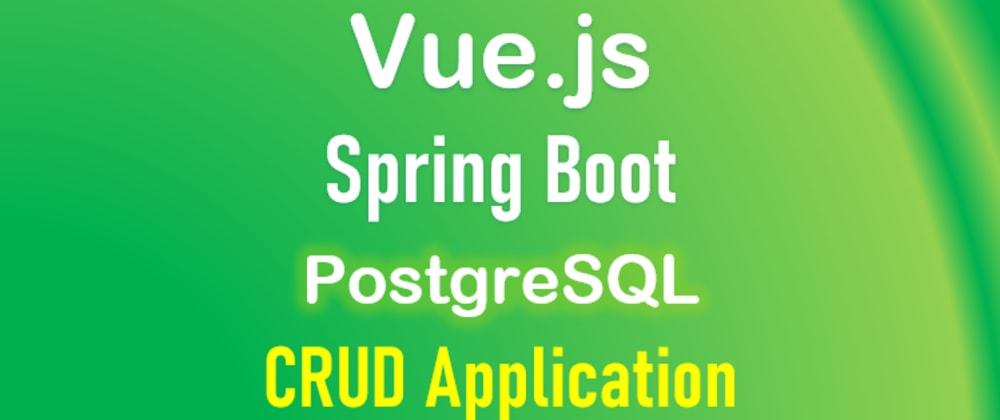 Cover image for Spring Boot + Vue.js + PostgreSQL: CRUD example