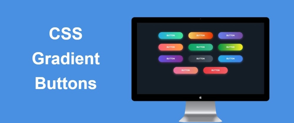 Cover image for ❤️Create CSS Gradient Buttons With Beautiful Hover Effect