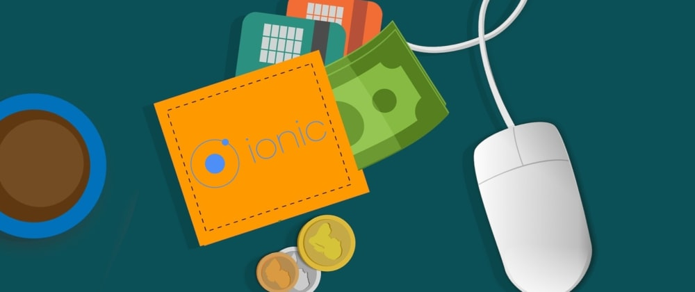 Cover image for Payment Gateway Solutions in Ionic 4 - Paypal, Apple Pay, Stripe and others