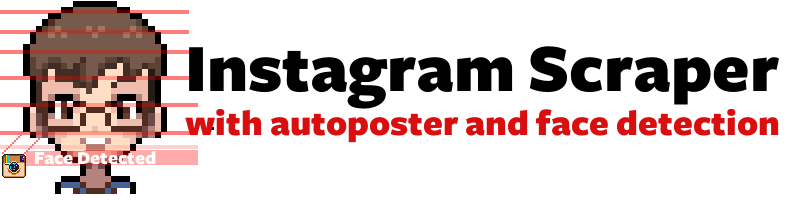 Instagram Scraper with Face detection and autopost - DEV Community