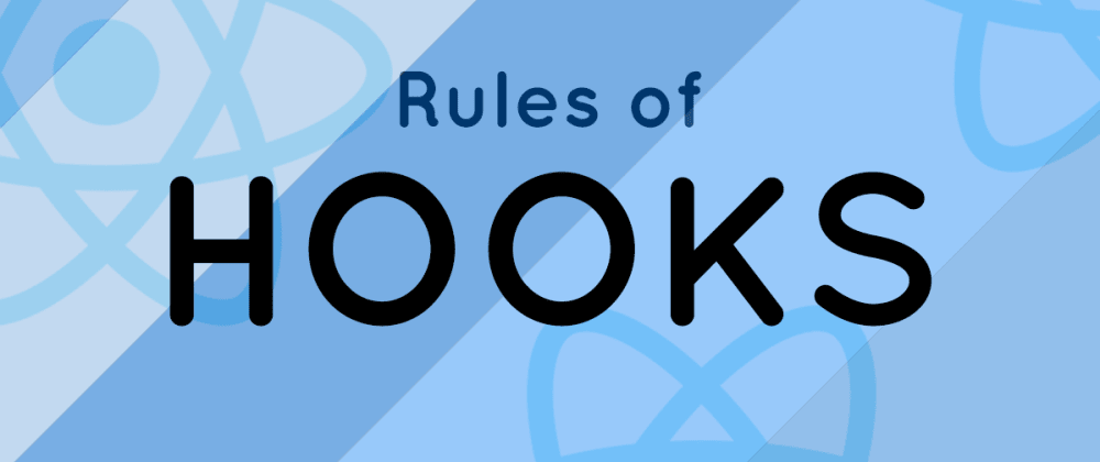 Cover image for Use React Hooks Correctly with These Two Rules