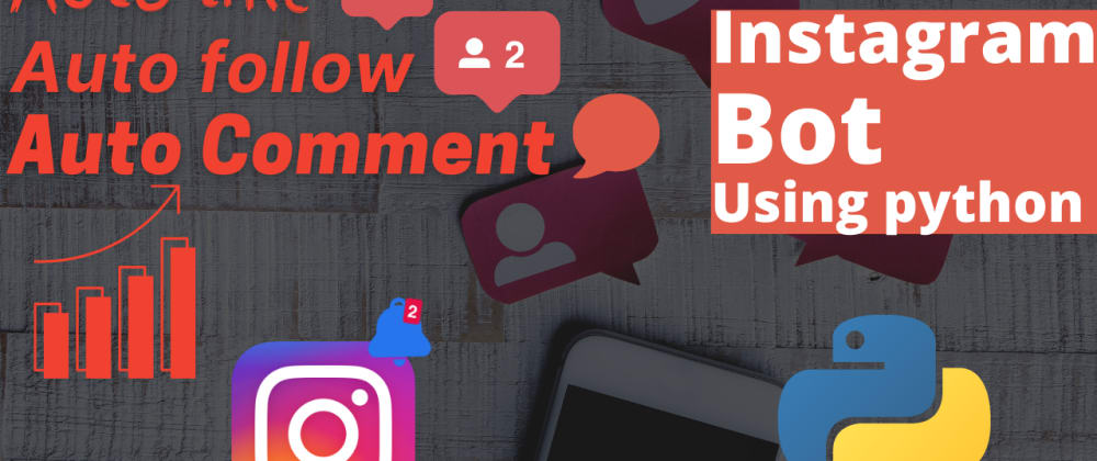 Cover image for Make an Instagram Bot Using Python
