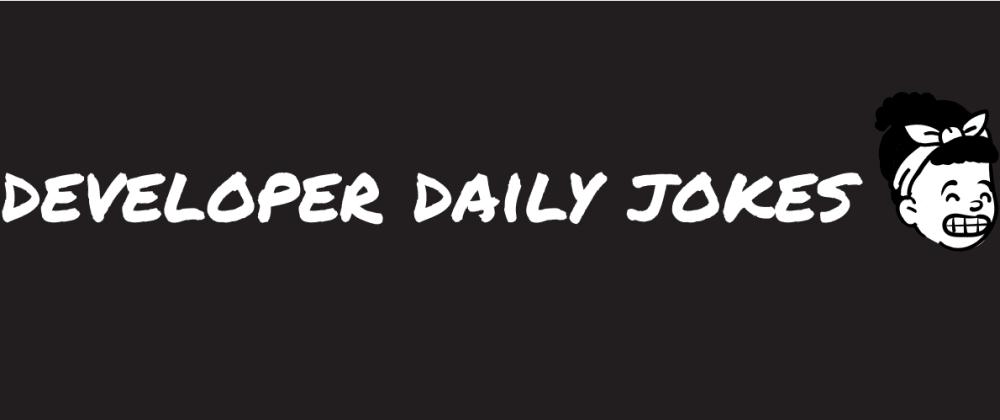 Cover image for Developer Daily Jokes - 1
