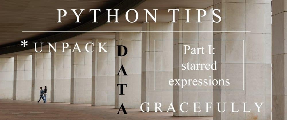 Cover image for Python tips: unpack data gracefully