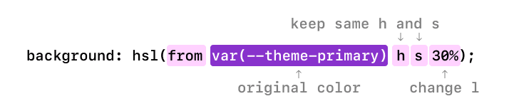 code preview: hsl(from var(--theme-primary) h s 30%)
