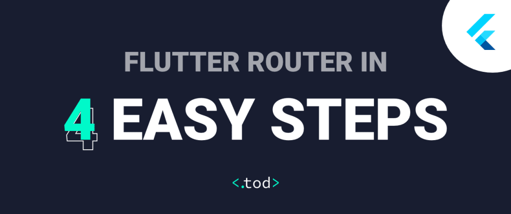 Cover image for Flutter router in 4 easy steps
