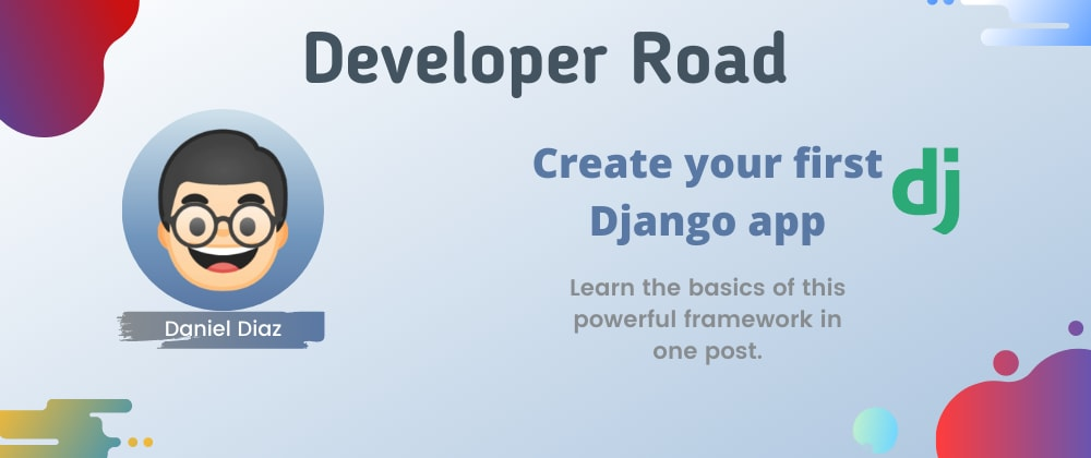 Cover image for 🤖 🐍 Create your first Django app: Hello world app