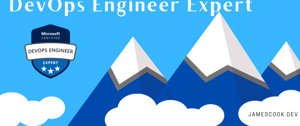 Cover image for My Journey to Microsoft Certified Azure DevOps Engineer Expert