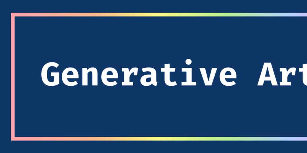 Intro to Generative Art - DEV Community 👩 💻👨 💻