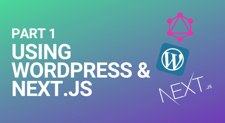Blog article on configuring WordPress as a headless CMS with Next.js