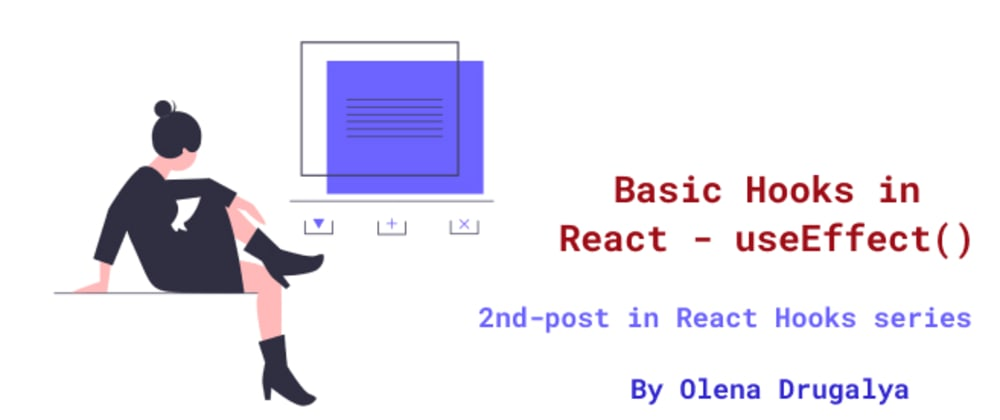 Cover image for Basic Hooks in React - useEffect()