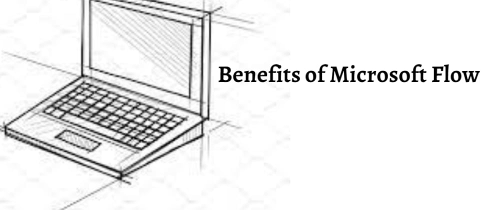 Cover image for Benefits of Microsoft Flow