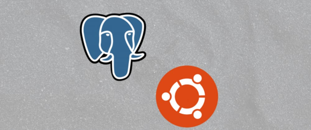 Cover image for Setting up a remote Postgres database server on Ubuntu 18.04