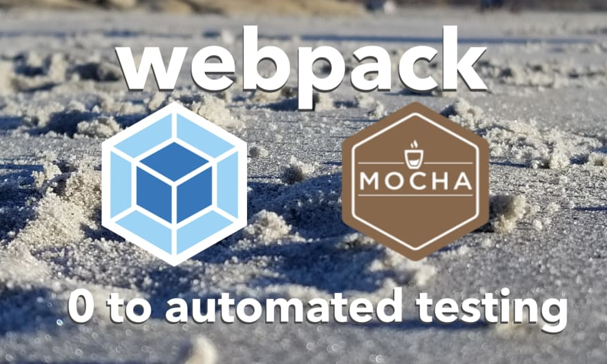 webpack: From 0 to automated testing