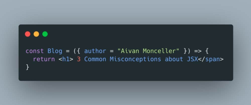 Cover image for 3 Common Misconceptions about JSX