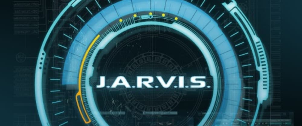 Cover image for J.A.R.V.I.S is now READY!