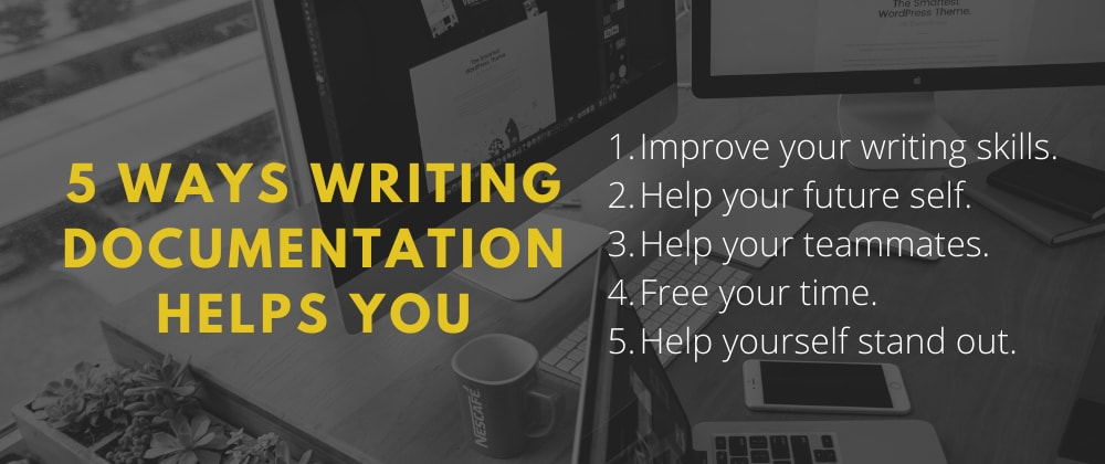 Cover image for 5 Ways Writing Documentation Helps YOU