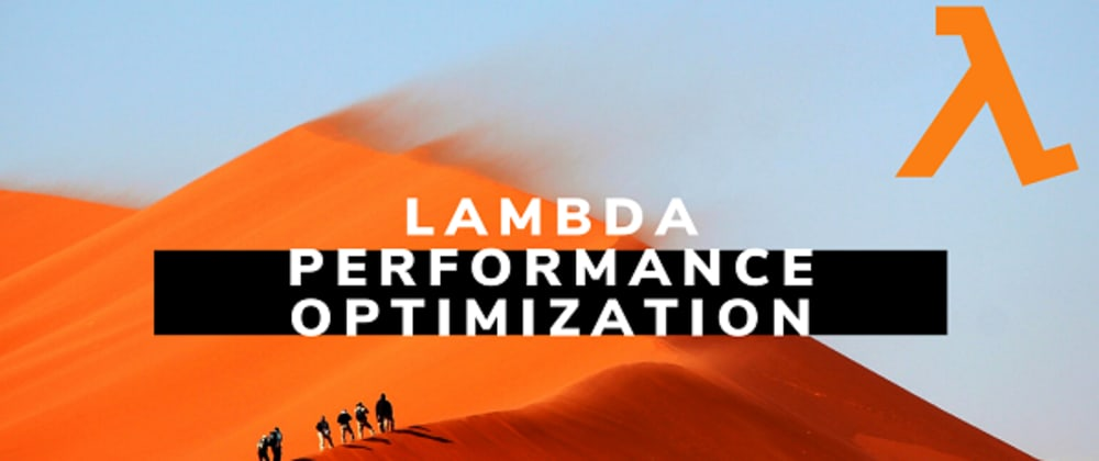 Cover image for AWS Lambda Performance Optimizations
