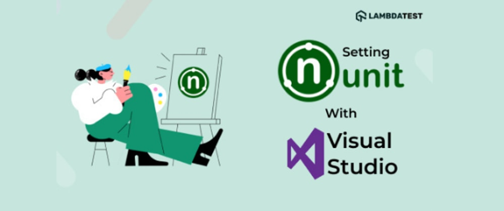 Cover image for NUnit Tutorial: Setting Up NUnit Environment With Visual Studio