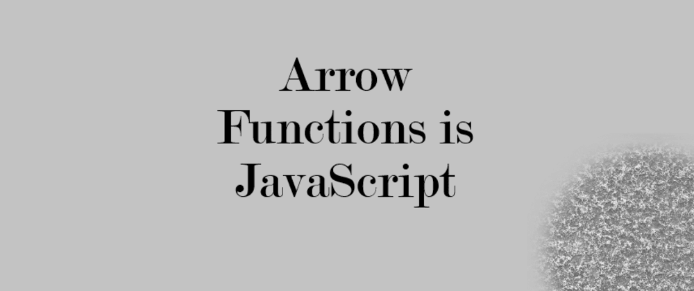 Cover image for Arrow Functions in JavaScript