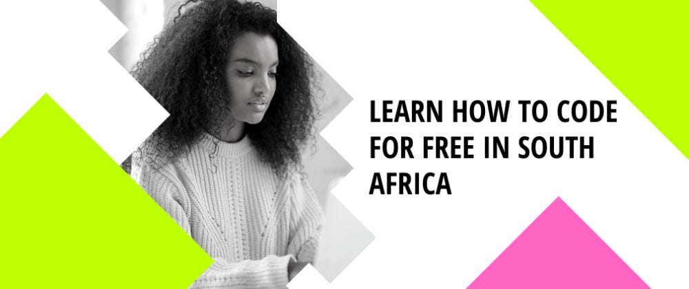 Cover image for Free (or affordable) Ways to Learn How to Code in South Africa