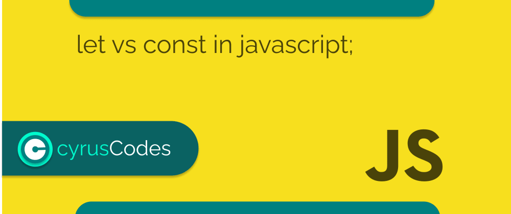Cover image for let vs const in javascript;