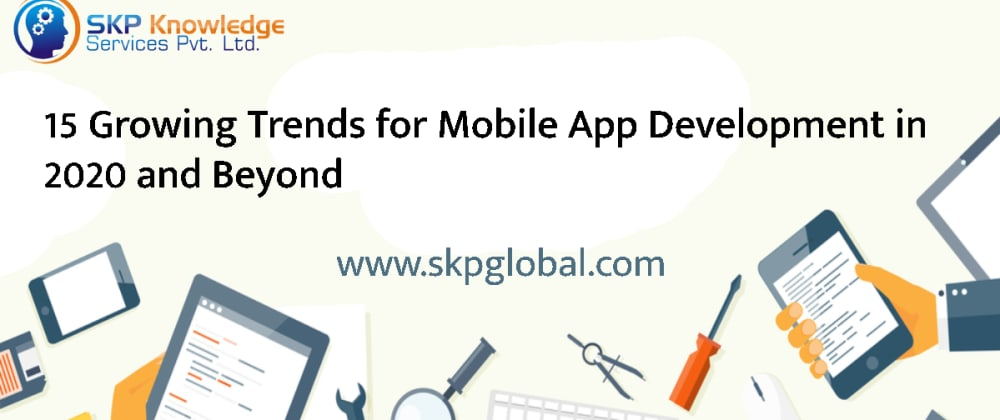 Cover image for 15 Growing Trends for Mobile App Development in 2020 and Beyond