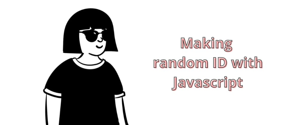 Cover image for Making random ID with Javascript