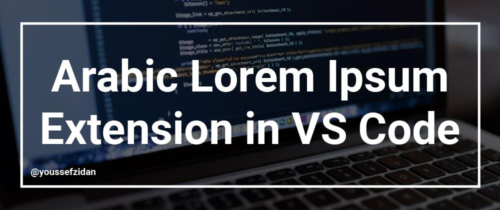 Cover image for Arabic Lorem Ipsum Extension in VS Code